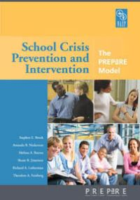 School Crisis Prevention the PREPaRE Model